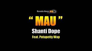 MAU - Shanti Dope (Karaoke)