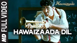 'Hawaizaada Dil' FULL VIDEO Song | Ayushmann Khurrana | Hawaizaada | Rochak Kohli