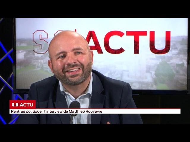 SO Invité   Rentrée politique  l'interview de Matthieu Rouveyre