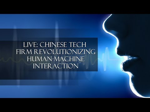 Live: Chinese AI tech firm revolutionizing human-machine interaction