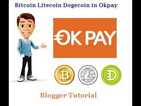 Activate Bitcoin Litecoin Dogecoin address in Okpay