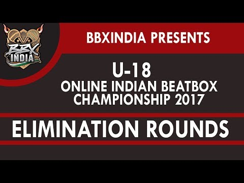 Elimination Rounds - U-18 Online Indian Beatbox Championship 2017