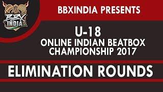 Elimination Rounds - U-18 Online Indian Beatbox Championship 2017