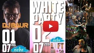 Nebo    01/07 - Dj Baur (Москва)    02/07 - White Party