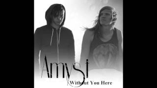 Amyst - Without You Here (Acoustic) YouTube Videos