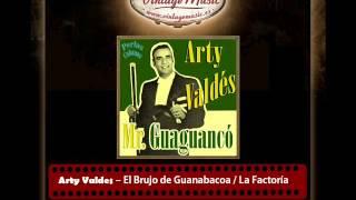 Arty Valdes – El Brujo de Guanabacoa / La Factoría (Perlas Cubanas)