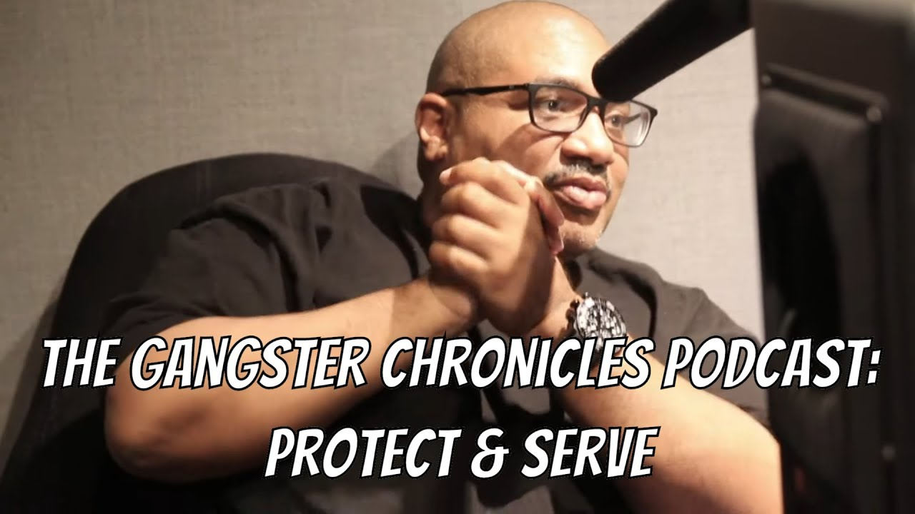 The Gangster Chronicles Podcast: Protect & Serve (Mob James, Reggie Wright Jr and Alex Alonso)