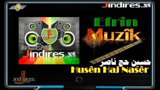 Efrin Muzik mp3 Husen Haj naser زرناية كردي، حسين حاج ناصر عفرين