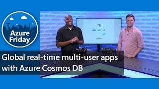 Global real-time multi-user apps with Azure Cosmos DB | Azure Friday
