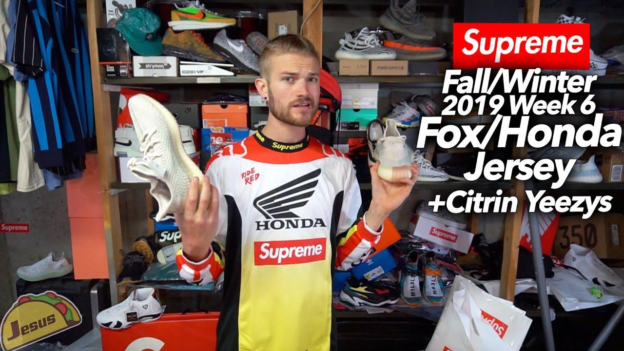 Supreme F/W 2019 Week 6   Fox Honda Jersey   Citrin Yeezy Review