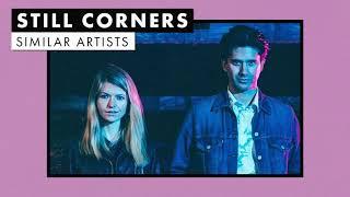 Music like Still Corners | Similar Artists Playlist