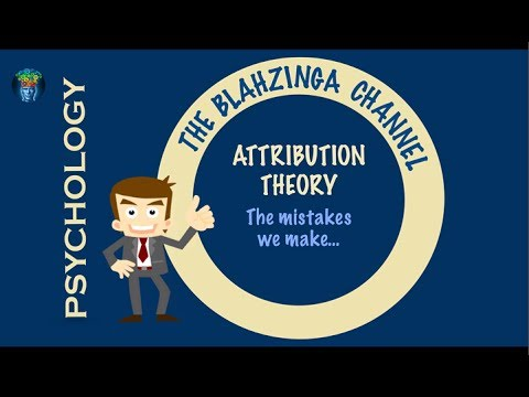 Attribution Theory: The mistakes we make