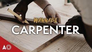 Wannabe: Carpenter