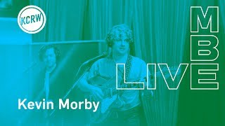 """Kevin Morby performing """"Nothing Sacred / All Things Wild"""" live on KCRW (Audio Only)"""