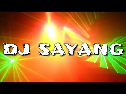 DJ SAYANG 2018 Versi Koplo Mantap Jiwa