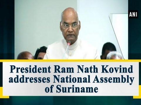 President Ram Nath Kovind addresses National Assembly of Suriname - ANI News