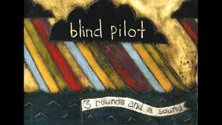 3 Rounds And a Sound - Blind Pilot