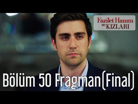Fazilet Hanım ve Kızları 50. Bölüm (Final) Fragman