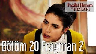 Fazilet Hanım ve Kızları 20. Bölüm 2. Fragman