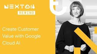 (İleri geri Sarma '18)Google Cloud AI ile Müşteri Değeri yaratmak