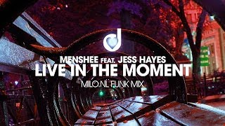 Menshee feat. Jess Hayes – Live in the Moment (Milo.NL Funk Mix)