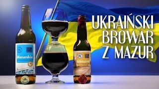 Ukraiński Browar z Mazur, czyli Mazurski Browar