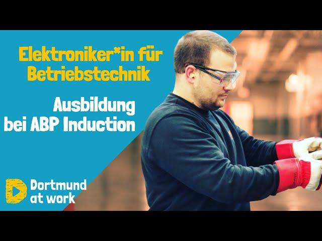 Ausbildung zum Elektroniker für Betriebstechnik bei ABP Induction Systems