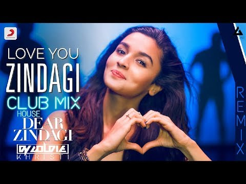Love you zindagi - Club House Mix - Dear Zindagi - DJ GOLDIE