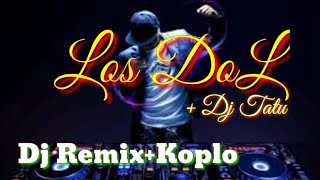 DJ LOS DOL - Remix Koplo Terbaru 2020|Blas Aku g' ReweL|DJ TATU Paling Keren