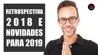 Baixar RETROSPECTIVA 2018 E NOVIDADES PARA 2019 | LUIS ALVES