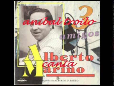 TRES AMIGOS.-Anibal Troilo-Alberto Marino