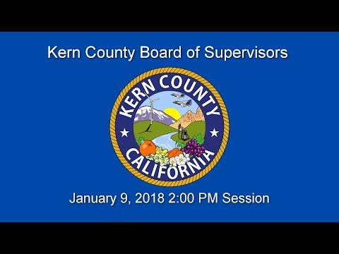 Kern County Board of Supervisors 2 p.m. meeting for January 9, 2018