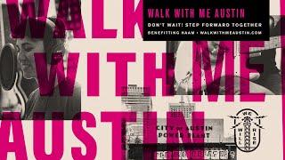 Walk With Me Austin - Video Premiere \u0026 Panel Discussion