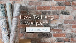 How To Hang Wallpaper: Paste The Wall