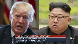 Pres. Trump cancels summit with North Korean leader Kim Jong Un | ABC News Special Report