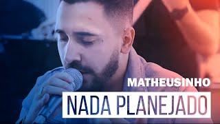 Matheusinho - Nada Planejado (Roda de Amigos FM O Dia)