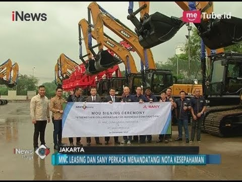 Kerja Sama Sektor Alat Berat, MNC Leasing & Sany Perkasa Menandatangani MoU - iNews Pagi 22/12