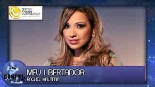 Rachel Malafaia - Meu Libertador  ( Adoradores Vol. 1 )