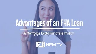 Mortgage Explainer: Advantages of an FHA Loan