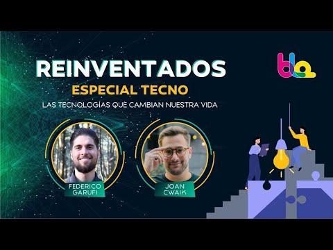 REINVENTADOS  ESPECIAL TECNOLOGÍA CON FEDERICO GARUFI Y JOAN CWAIK