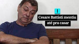 Cesare Battisti mentiu até pra casar