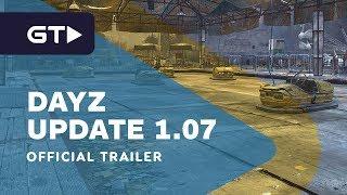 DayZ - Update 1.07 Official Teaser Trailer