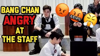 Bang Chan getting angry at the staff during vlive