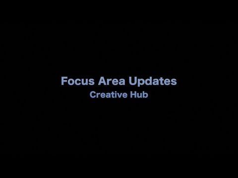 Focus Area Updates   Creative Hub