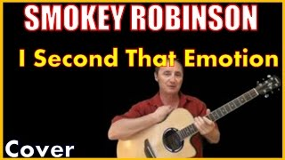 I Second That Emotion Acoustic Guitar Cover - Smokey Robinson Chords & Lyrics In Desc
