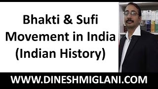 Bhakti and Sufi Movement in India ( Indian History) by Dinesh Miglani Sir