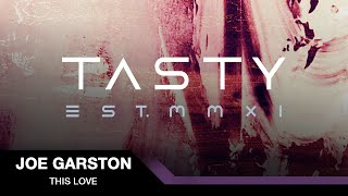 Joe Garston - This Love [Tasty Release]
