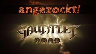 Angezockt! - Gauntlet [Gameplay German Deutsch] [Let's Play]
