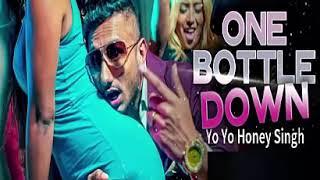 One bottle down by yo yo Honey Singh download MP3 song