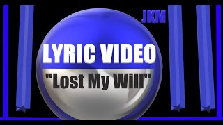 Lost My Will (Official Lyric Video)